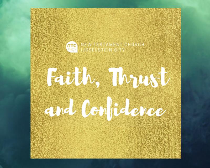 Faith, Thrust and Confidence