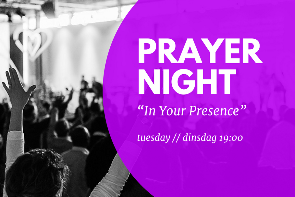 Dinsdag: Prayer Night
