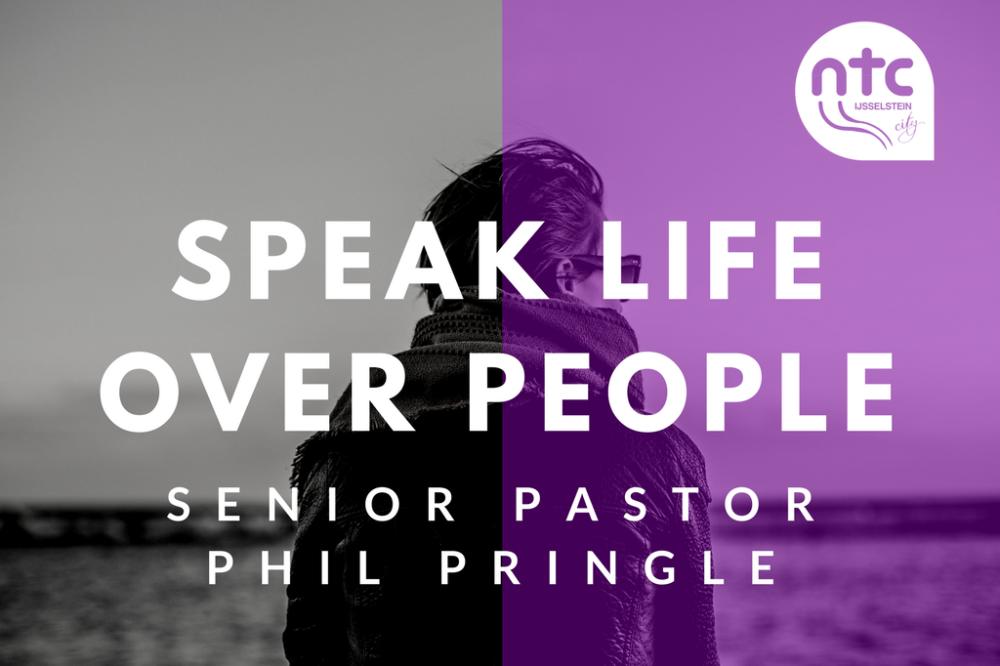 Speak life over people